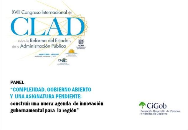 """PANEL  """"COMPLEJIDAD, GOBIERNO ABIERTO Y UNA ASIGNATURA PENDIENTE: construir una nueva agenda de innovación gubernamental p..."""