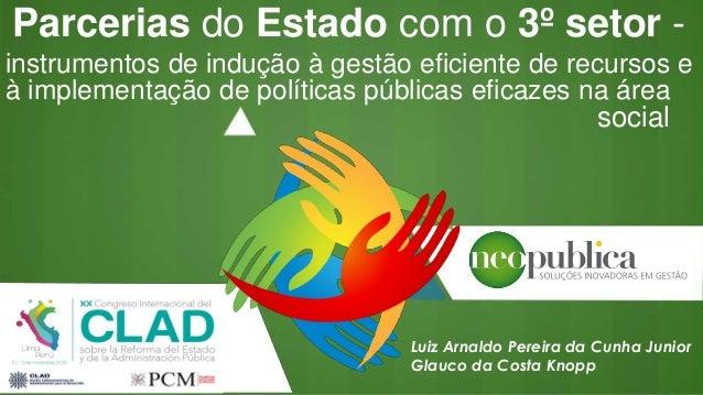 Parcerias do Estado com o 3º setor - Luiz Arnaldo Pereira da Cunha Junior Glauco da Costa Knopp social instrumentos de ind...