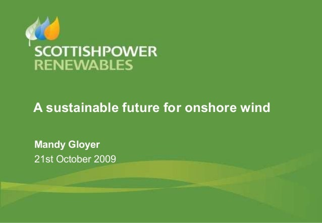 A sustainable future for onshore windMandy Gloyer21st October 2009