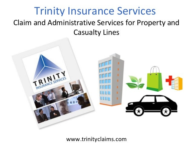 Trinity Insurance Services Claim and Administrative Services for Property and Casualty Lineswww.trinityclaims.com
