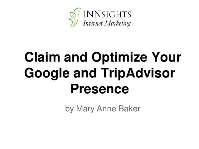 Claim and Optimize Your Google and TripAdvisor Presence by Mary Anne Baker
