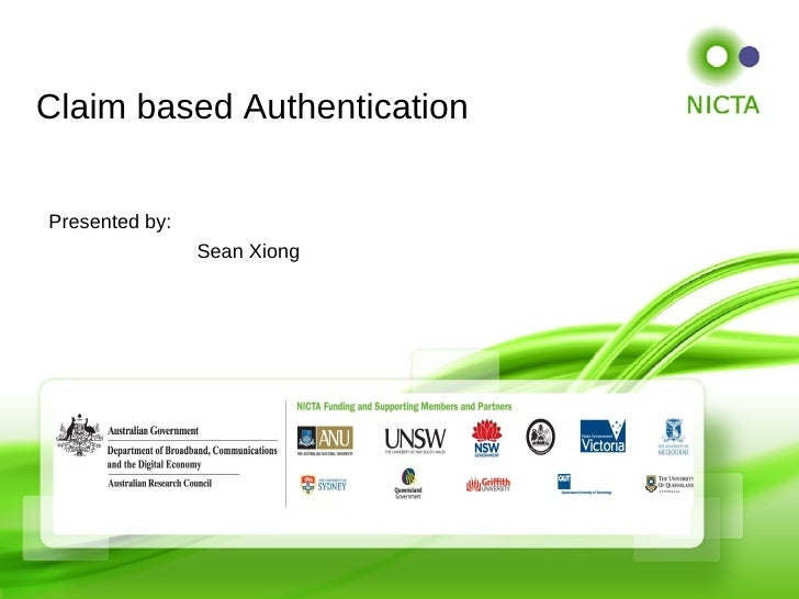 Claim based AuthenticationPresented by:                Sean Xiong