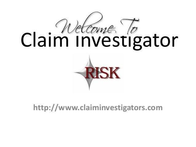 Claim Investigatorhttp://www.claiminvestigators.com