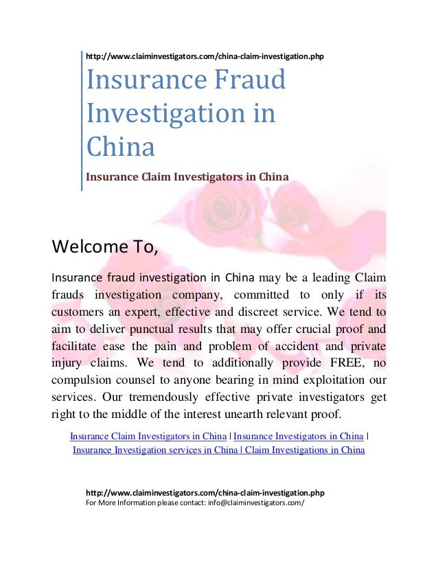 Welcome To, Insurance fraud investigation in China may be a leading Claim frauds investigation company, committed to only ...