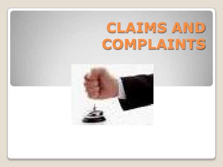 CLAIMS AND COMPLAINTS<br />