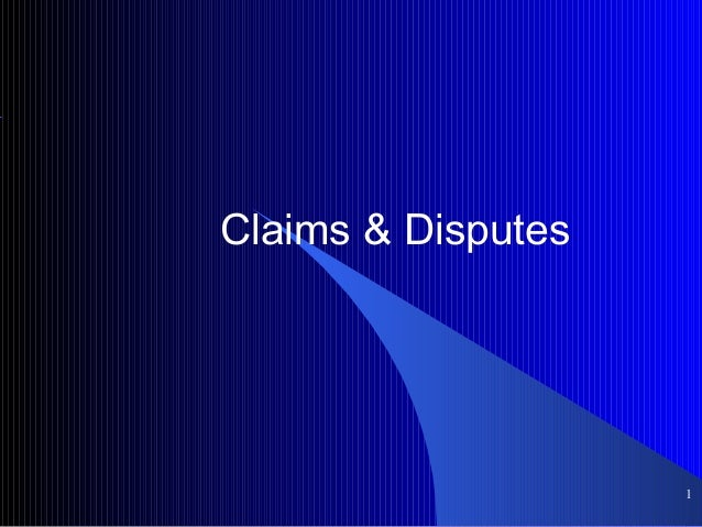 Claims & Disputes1