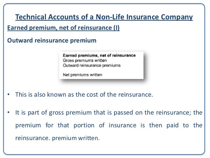 Technical Accounts of a Non-Life Insurance CompanyEarned premium, net of reinsurance (I)Net Premium Written is an indicati...