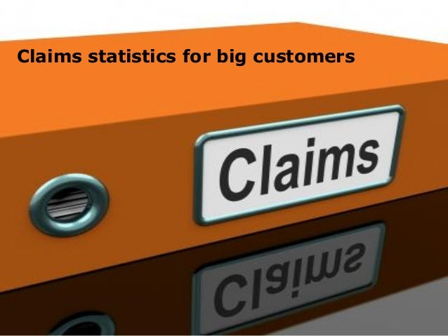 Claims statistics for big customers