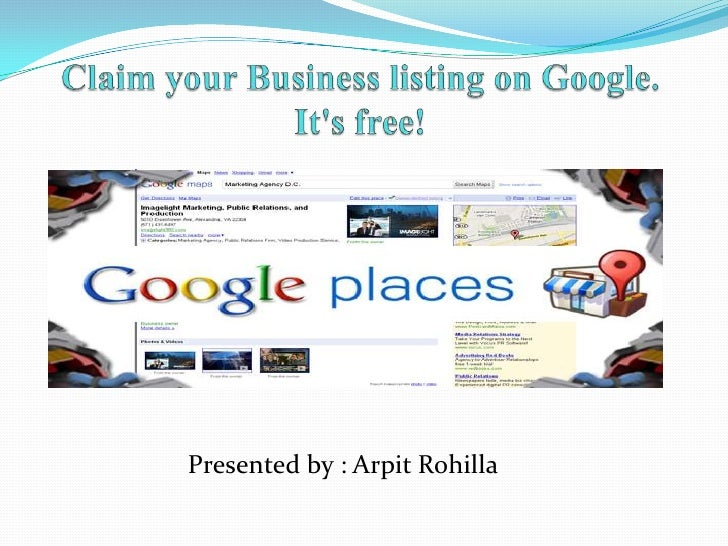 Claim your Business listing on Google. It's free!<br />Presented by : Arpit Rohilla<br />