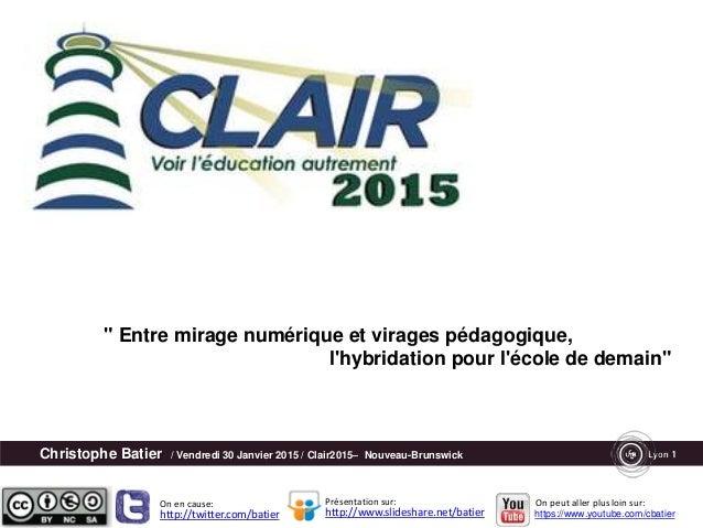 Christophe Batier / Vendredi 30 Janvier 2015 / Clair2015– Nouveau-Brunswick http://twitter.com/batier http://www.slideshar...