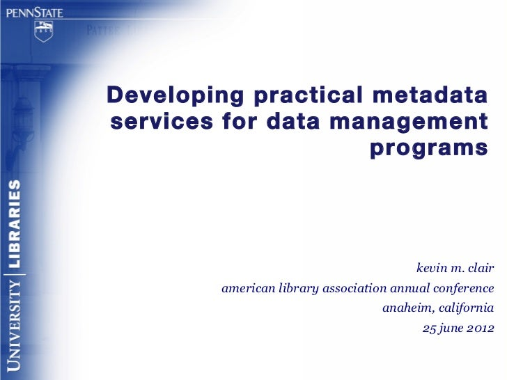 Developing practical metadataservices for data management                     programs                                    ...