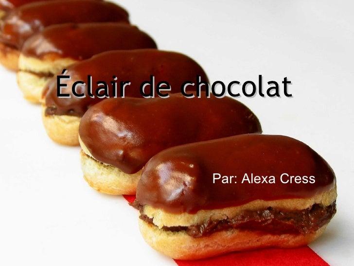 Éclair de chocolat Par: Alexa Cress