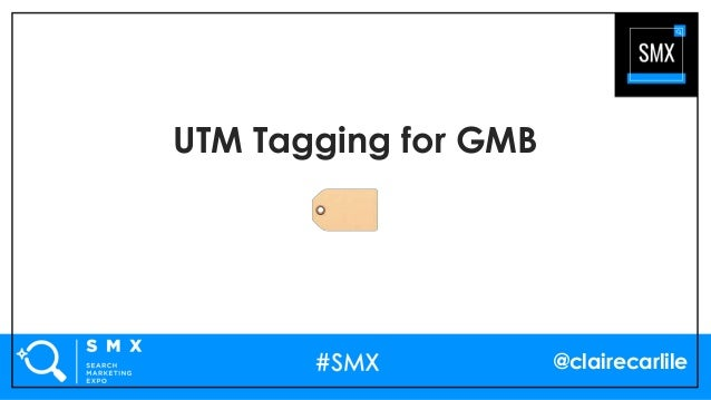 @clairecarlile UTM Tagging for GMB