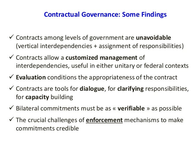 Contractual Governance: Some Findings  Contracts among levels of government are unavoidable (vertical interdependencies +...