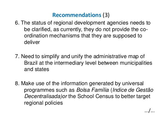 Recommendations (3) 6. The status of regional development agencies needs to be clarified, as currently, they do not provid...