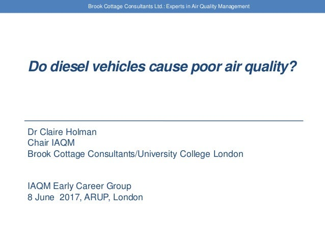 Brook Cottage Consultants Ltd.: Experts in Air Quality Management Do diesel vehicles cause poor air quality? Dr Claire Hol...