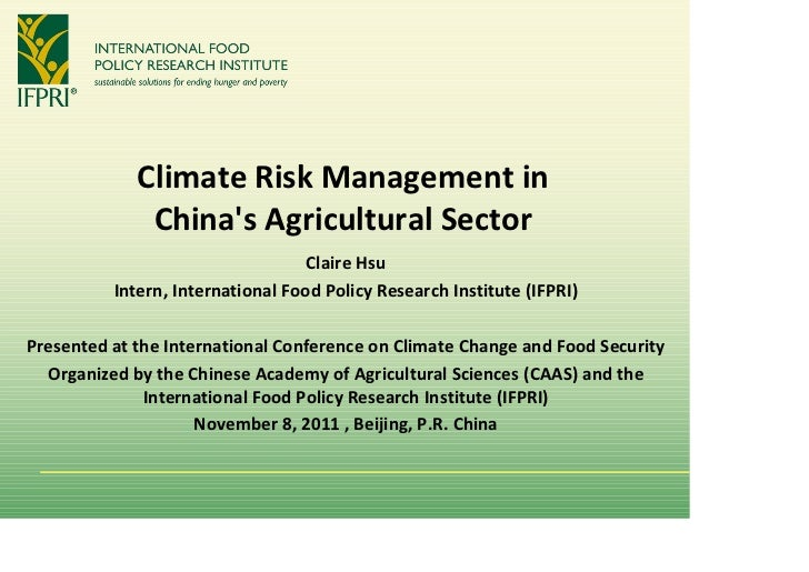 Climate Risk Management in               Chinas Agricultural Sector                                   Claire Hsu          ...