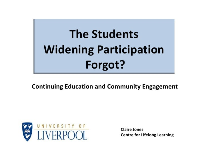 The Students   Widening Participation          Forgot?Continuing Education and Community Engagement                       ...
