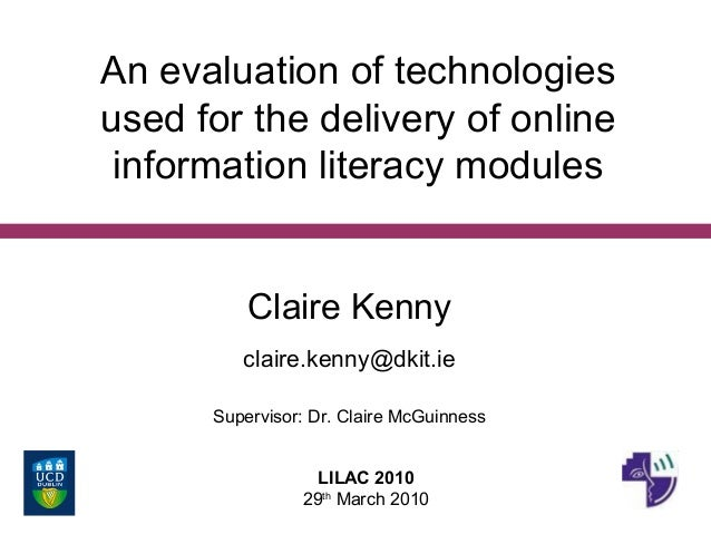 An evaluation of technologies used for the delivery of online information literacy modules Claire Kenny claire.kenny@dkit....
