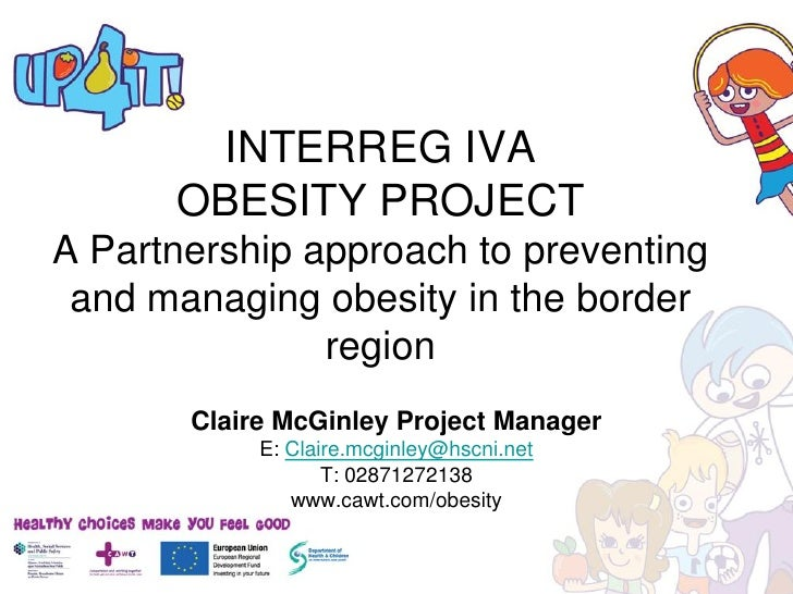 INTERREG IVA       OBESITY PROJECT A Partnership approach to preventing  and managing obesity in the border               ...