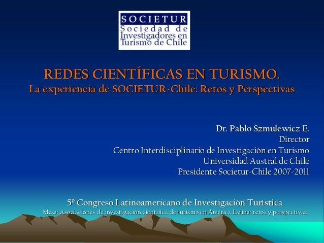REDES CIENTÍFICAS EN TURISMO.La experiencia de SOCIETUR-Chile: Retos y Perspectivas                                       ...