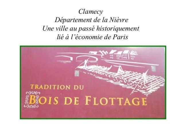 Clamecy  Département de la Nièvre  Une ville au passé historiquement  lié à l'économie de Paris