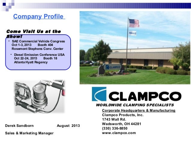 Company Profile WORLDWIDE CLAMPING SPECIALISTS Corporate Headquarters & Manufacturing Clampco Products, Inc. 1743 Wall Rd....