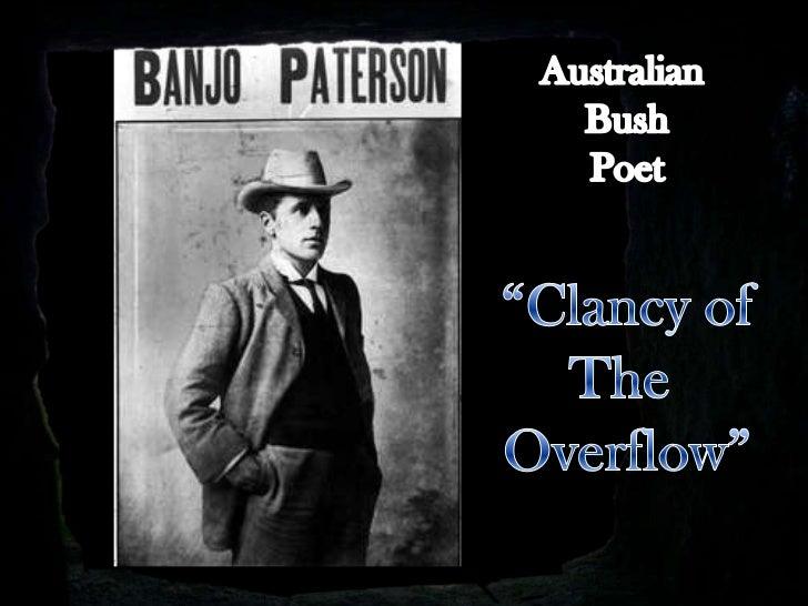 """Australian <br />Bush<br />Poet<br />""""Clancy of<br />The <br />Overflow""""<br />"""