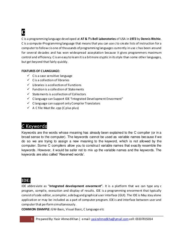 1 PreparedBy:Yasir AhmedKhan| email: yasirahmedkha@ymail.com cell:03337015014 C C is a programminglanguage developed at AT...