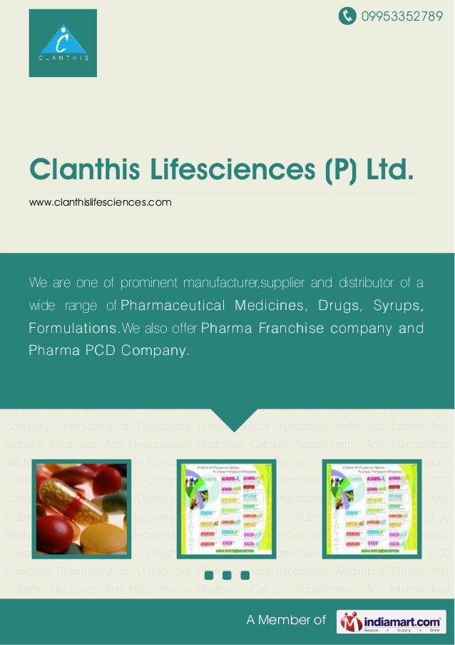 09953352789 A Member of Clanthis Lifesciences (P) Ltd. www.clanthislifesciences.com Pharma Franchise Company Pharma PCD Co...