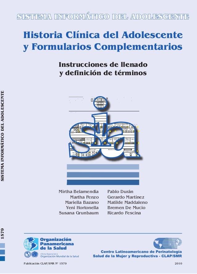 SISTEMAINFORMÁTICODELADOLESCENTE Historia Clínica del Adolescente y Formularios Complementarios Instrucciones de llenado y...