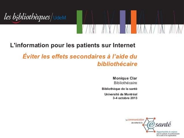L'information pour les patients sur Internet Éviter les effets secondaires à l'aide du bibliothécaire Monique Clar Bibliot...