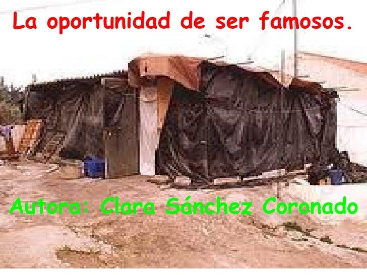 La oportunidad de ser famosos.Autora: Clara Sánchez Coronado