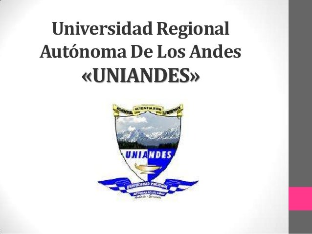 Universidad Regional Autónoma De Los Andes «UNIANDES»