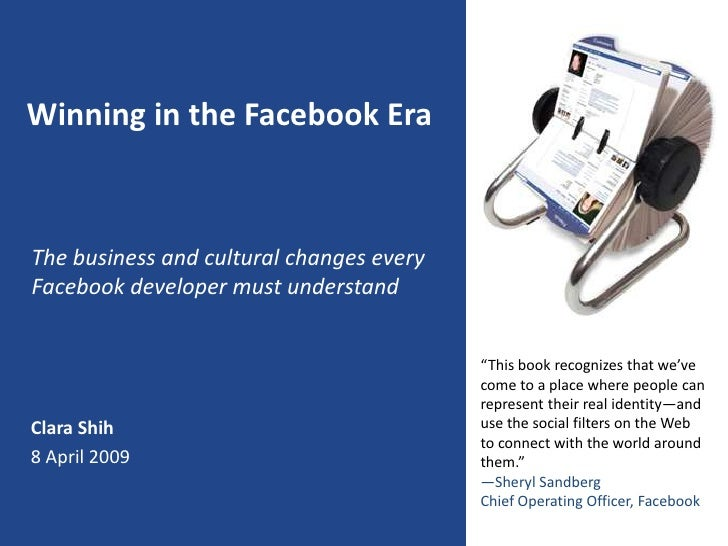Winning in the Facebook Era    The business and cultural changes every Facebook developer must understand                 ...