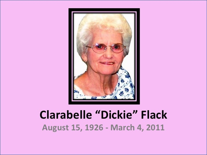"Clarabelle ""Dickie"" Flack August 15, 1926 - March 4, 2011"