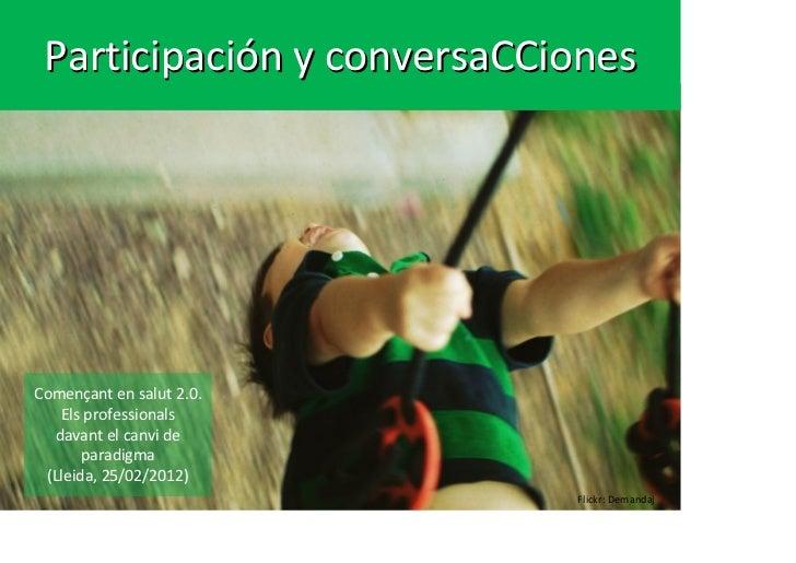 ParticipaciónyconversaCCionesComençantensalut2.0.   Elsprofessionals  davantelcanvide       paradigma (Lleida,...