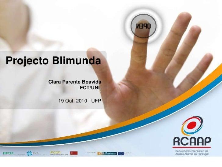 ProjectoBlimundaClara Parente Boavida FCT/UNLd19 Out. 2010 | UFP<br />