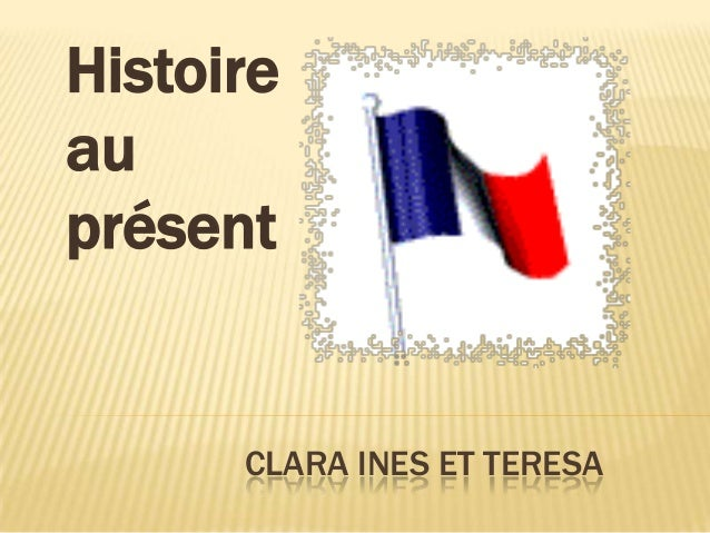 Histoireauprésent      CLARA INES ET TERESA