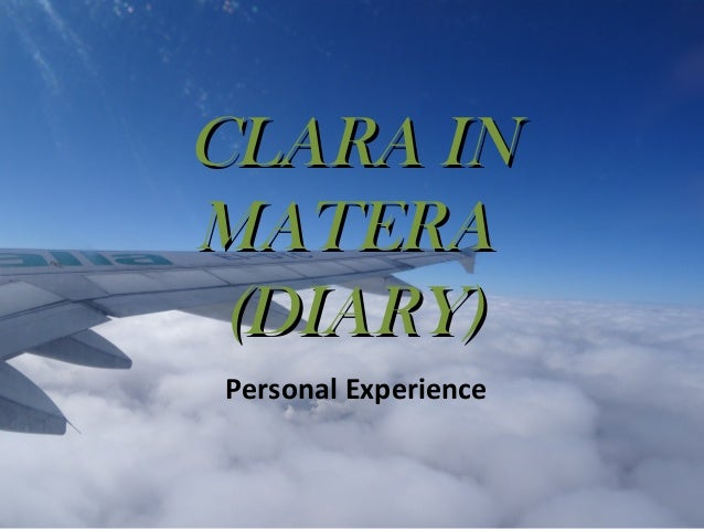 CLARA IN MATERA (DIARY) Personal Experience
