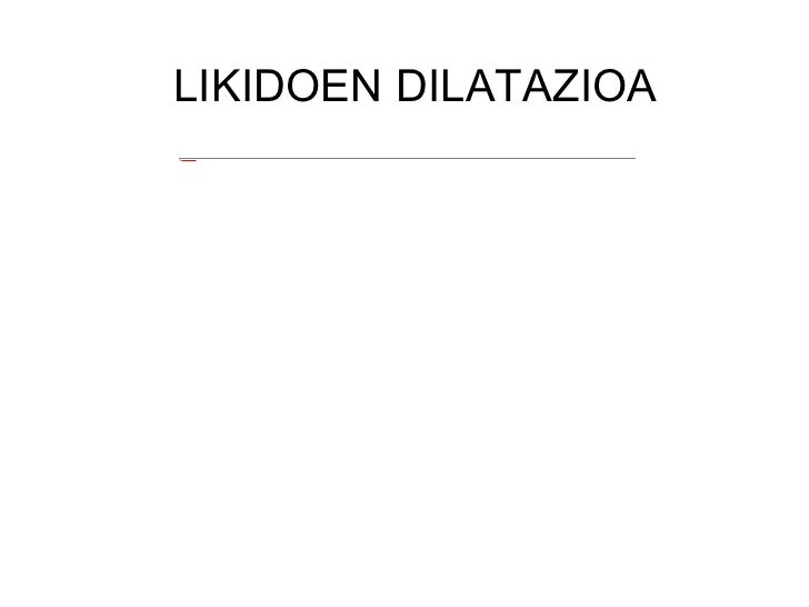 LIKIDOEN DILATAZIOA