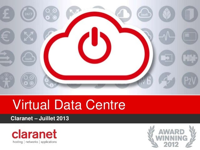 Virtual Data Centre Claranet – Juillet 2013