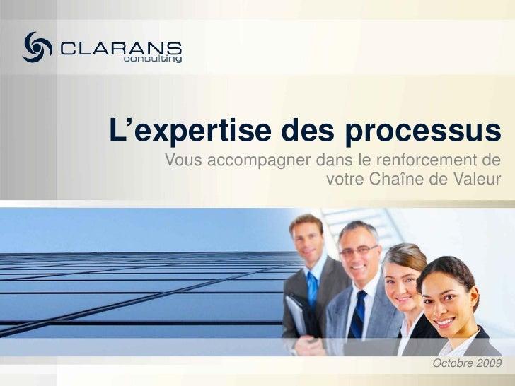 L'expertise des processus    Vous accompagner dans le renforcement de                      votre Chaîne de Valeur         ...