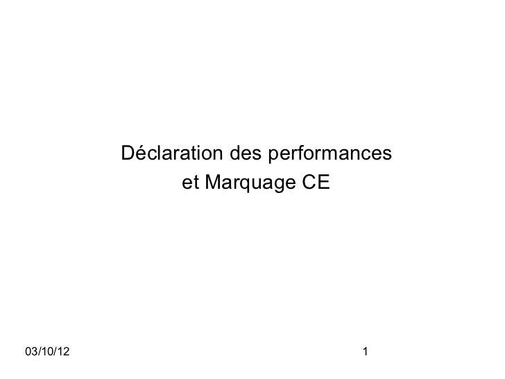 Déclaration des performances                 et Marquage CE03/10/12                           1