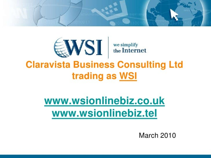 Claravista Business Consulting Ltdtrading as WSIwww.wsionlinebiz.co.ukwww.wsionlinebiz.tel<br />March 2010<br />