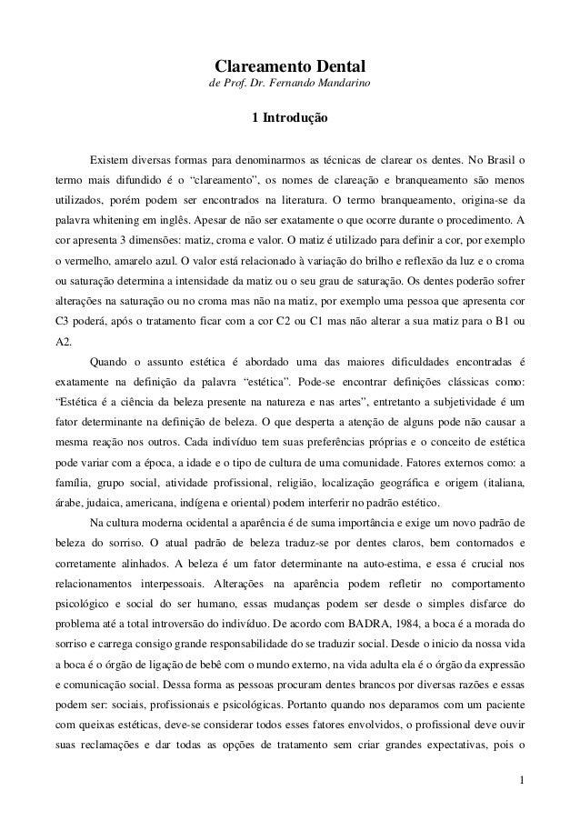 1 Clareamento Dental de Prof. Dr. Fernando Mandarino 1 Introdução Existem diversas formas para denominarmos as técnicas de...