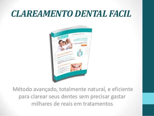 CLAREAMENTO DENTAL FACIL Método avançado, totalmente natural, e eficiente para clarear seus dentes sem precisar gastar mil...