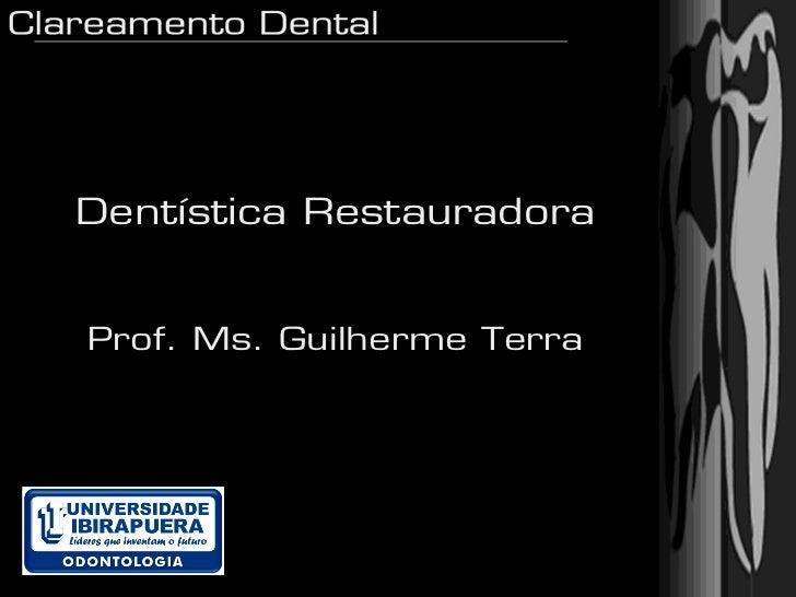 Dentística RestauradoraProf. Ms. Guilherme Terra