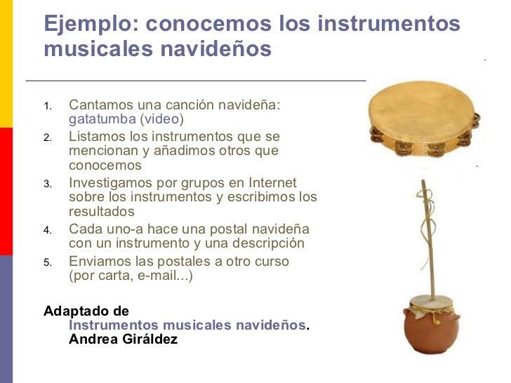 Ejemplo: conocemos los instrumentos musicales navideños <ul><li>Cantamos una canción navideña:  gatatumba  ( video ) </li>...