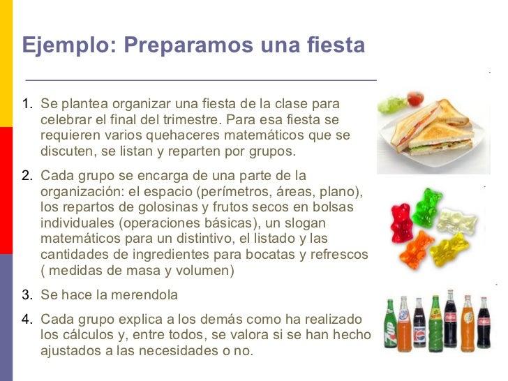 Ejemplo: Preparamos una fiesta  <ul><li>Se plantea organizar una fiesta de la clase para celebrar el final del trimestre. ...